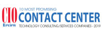 Top 10 Contact Center Technology Consulting/Service Companies - 2019